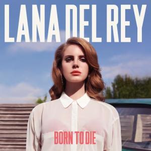 Born To Die 2012 Lana Del Rey