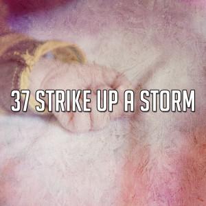 37 Strike up a Storm