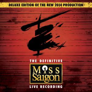 Original Cast: Miss Saigon / London / 2014的專輯Miss Saigon: The Definitive Live Recording