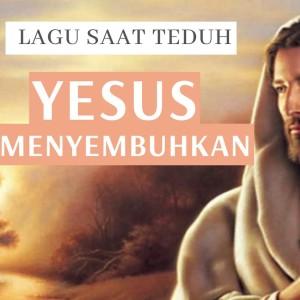 Dengarkan 15 Menit Saat Teduh (Yesus Menyembuhkan) lagu dari Impact Worship dengan lirik