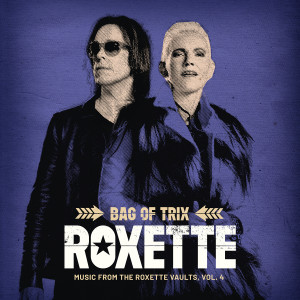Album Bag Of Trix Vol. 4 (Music From The Roxette Vaults) from Roxette