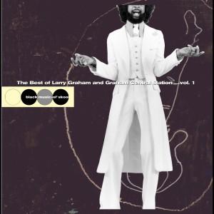อัลบัม The Best Of Larry Graham and Graham Central Station... Vol. 1 ศิลปิน Larry Graham
