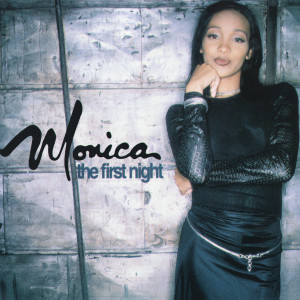 Listen to The First Night (Instrumental) song with lyrics from Monica