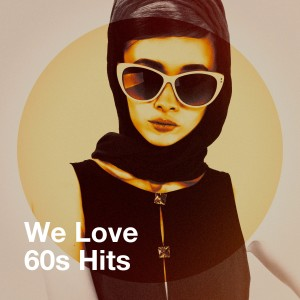 Album We Love 60S Hits from 60's 70's 80's 90's Hits
