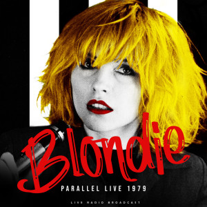 Album Parallel Live 1979 (live) from Blondie