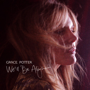 Album We'll Be Alright from Grace Potter