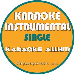 Karaoke All Hits的專輯I Never Told You (Karaoke Instrumental Version) - Single