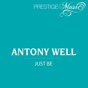 Antony Well的專輯Just Be - EP