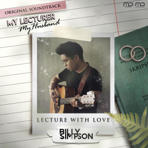 """Lecture with Love (From """"My Lecturer, My Husband"""") dari Billy Simpson"""