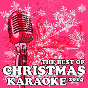 Album The Best of Christmas Karaoke 2014: All I Want for Christmas Is You, Santa Claus Is Coming to Town, Jingle Bell Rock, Rockin' Around the Christmas Tree & More! from Karaoke