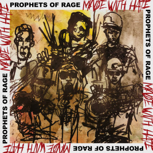 Album Made With Hate from Prophets Of Rage