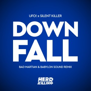 Album Downfall (Bad Martian & Babylon Sound Remix) from UFO!