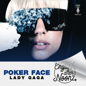 Album English AfterNoonz: Poker Face - Lady Gaga from English AfterNoonz