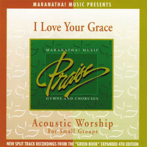 Maranatha! Acoustic的專輯Acoustic Worship: I Love Your Grace