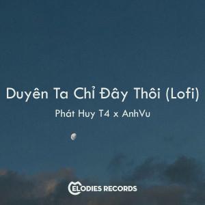 Album Duyên Ta Chỉ Đây Thôi (Lofi) from Anhvu