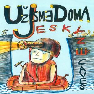 Album Jeskyně from Uz jsme doma