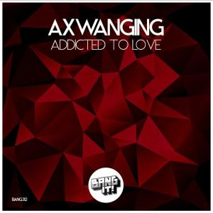 Album Addicted to Love from Axwanging