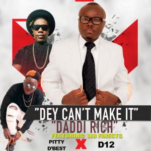 อัลบัม Dey Can't Make It (feat. Pitty'd Best & D12) ศิลปิน D12