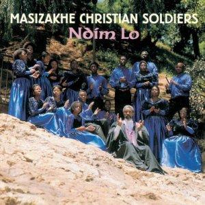 Album Ndim Lo from Masizakhe Christian Soldiers