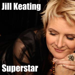 收聽Jill Keating的Superstar歌詞歌曲