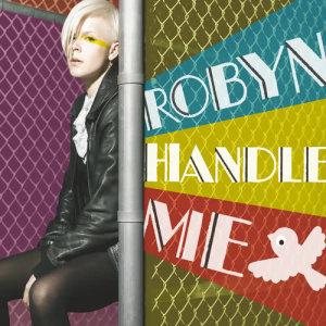 Robyn的專輯Handle Me
