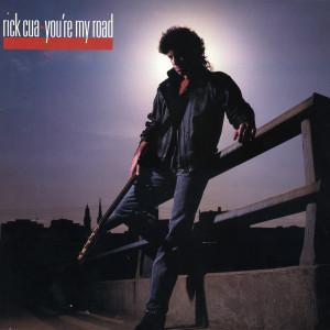 You're My Road 1985 Rick Cua