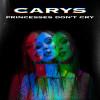 Carys Album Princesses Don't Cry Mp3 Download