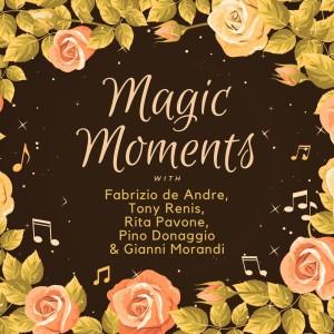 Magic Moments with Fabrizio De Andre, Tony Renis, Rita Pavone, Pino Donaggio & Gianni Morandi