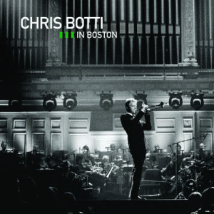 Album Live In Boston from Chris Botti