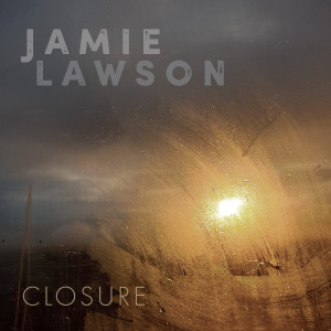 Jamie Lawson的專輯Closure