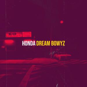 Album Honda (Explicit) from Dream Bowyz