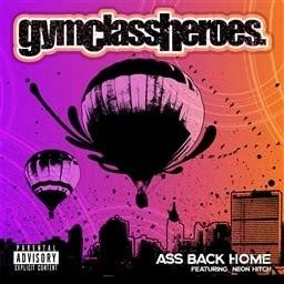 Ass Back Home (feat. Neon Hitch) (Explicit) dari Gym Class Heroes