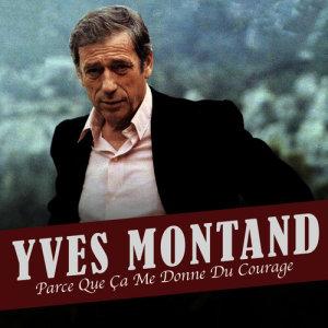 Yves Montand的專輯Parce Que Ça Me Donne Du Courage