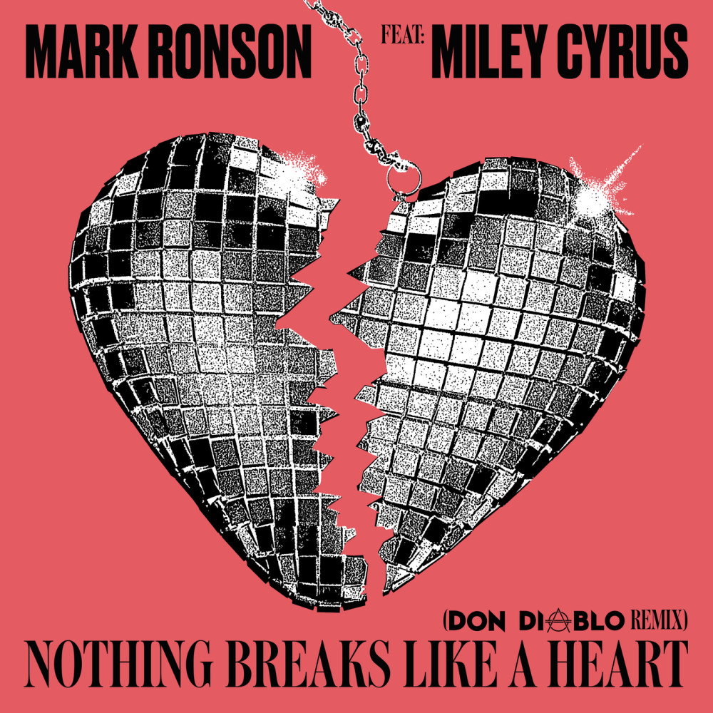 Nothing Breaks Like a Heart (Don Diablo Remix) 2019 Mark Ronson; Miley Cyrus