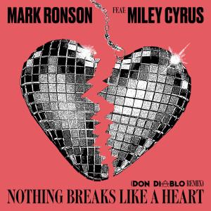 Nothing Breaks Like a Heart (Don Diablo Remix) 2019 Mark Ronson; Miley Cyrus