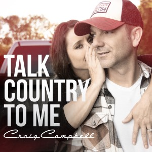 Album Talk Country To Me from Craig Campbell