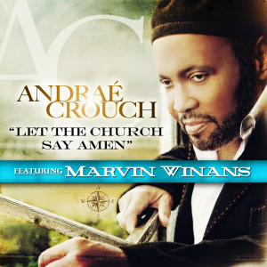Album Let The Church Say Amen (feat. Marvin Winans) from Andrae Crouch