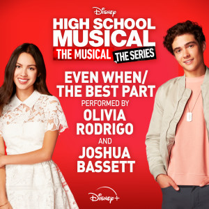 """Album Even When/The Best Part (From """"High School Musical: The Musical: The Series (Season 2)"""") from Olivia Rodrigo"""