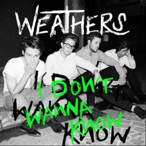 Album I Don't Wanna Know from Weathers