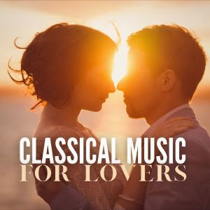 Album Classical Music for Lovers from Classical Music