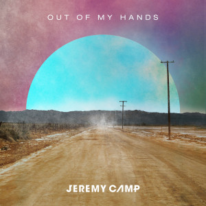 Album Out Of My Hands from Jeremy Camp