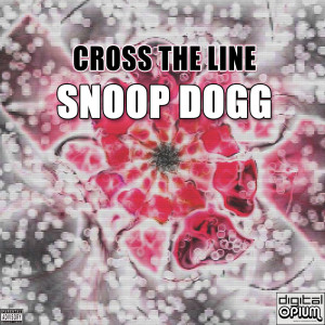 Album Cross The Line from Snoop Dogg