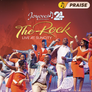 Album Joyous Celebration 24 - THE ROCK: Live At Sun City - PRAISE from Joyous Celebration