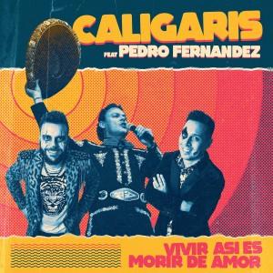 Los Caligaris的專輯Vivir Así Es Morir de Amor