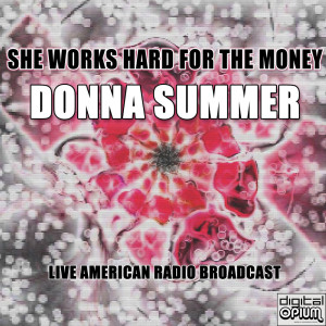 Donna Summer的專輯She Works Hard For The Money (Live)