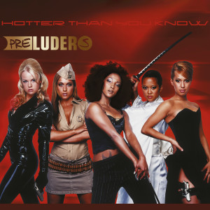 Album Hotter Than You Know from Preluders