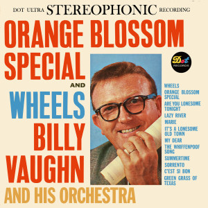 Album Orange Blossom Special And Wheels from Billy Vaughn And His Orchestra