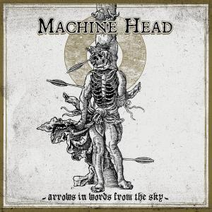 Machine Head的專輯Arrows in Words from the Sky