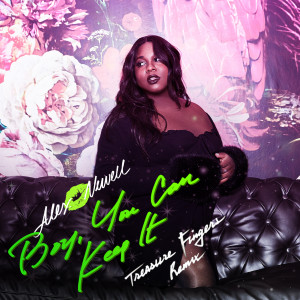 Album Boy, You Can Keep It (Treasure Fingers Remix) from Alex Newell