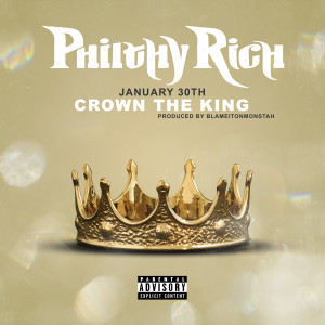 Album January 30th: Crown The King from Philthy Rich